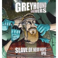Greyhound Brewers Slave of New Hops