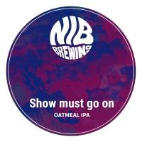 NIB Brewing Show Must Go On