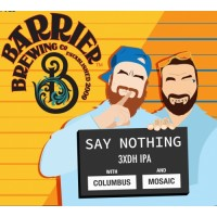Barrier Brewing / Garage Beer Co Say Nothing