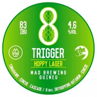 Mad Brewing / Guineu 8 Trigger