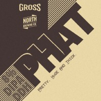 Gross / North Brewing  PHAT