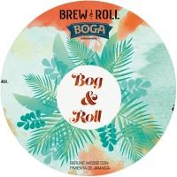 Brew & Roll / Boga Bog & Roll