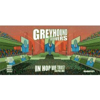 Greyhound Brewers In Hop We Trust