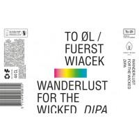 To Øl / Fuerst Wiacek Wanderlust for the Wicked