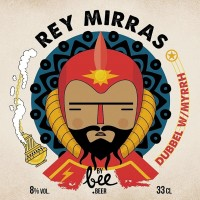 Bee Beer Rey Mirras