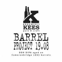Kees Barrel Project 19.08