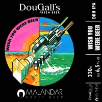 Dougall's / Malandar Wish You Were Beer