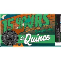La Quince 15 Hours Session IPA Sorachi Ace